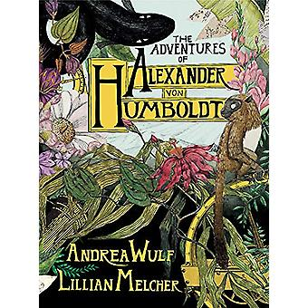 The Adventures of Alexander von Humboldt by Andrea Wulf - 97814736683