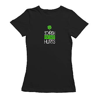 So Irish My Liver Hurts Funny Patrick's Day Quote Women's T-shirt