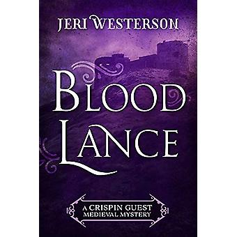 Blood Lance by Jeri Westerson - 9781625674043 Book