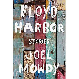 Floyd Harbor - Stories by Joel Mowdy - 9781948226110 Book