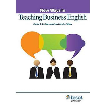 New Ways in Teaching Business English by Clarice Chan - 9781942223177