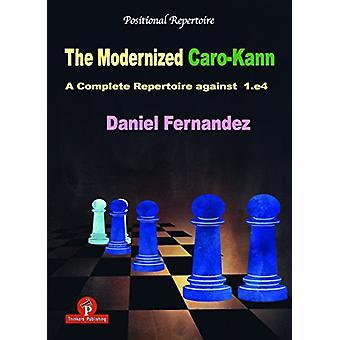 The Modernized Caro-Kann - A Complete Repertoire against 1.e4 by Danie