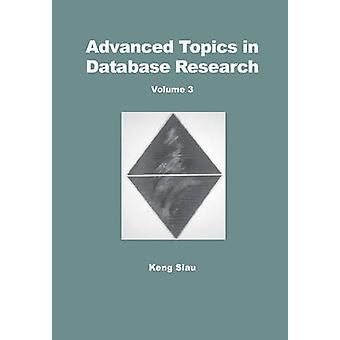 Advanced Topics in Database Research - v. 2 by Keng Siau - 97815914006