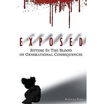 EXPOSED - SITTING In Blood of Generational Consequences by Cousia Town