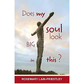 Does My Soul Look Big in This by LainPriestley & Rosemary