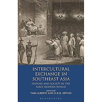 Intercultural Exchange in Southeast Asia: History and� Society in the Early Modern World