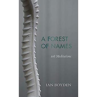 Forest of Names by Boyden & Ian