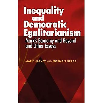 Inequality and Democratic Egalitarianism Marx's Economy and Beyond' and Other Essays