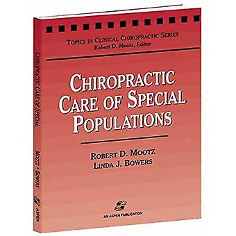 Chiropractic Care of Special Populations by Robert D. Mootz - 9780834