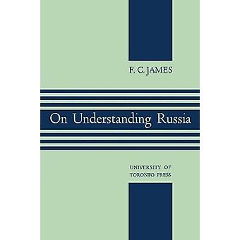 On Understanding Russia by F Cyril James - 9781487592011 Book