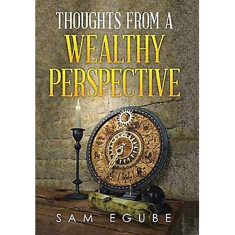 Thoughts from a Wealthy Perspective by Sam Egube - 9781504975285 Book