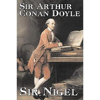 Sir Nigel by Sir Arthur Conan Doyle - 9781598186031 Book