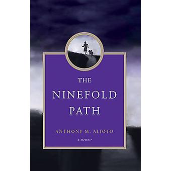 Ninefold Path - A Memoir by Anthony M. Alioto - 9781618520371 Book