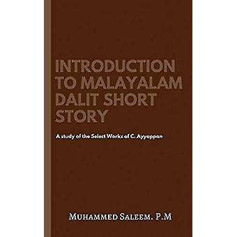 Introduction to Malayalam Dalit Short Story - A study of the Select Wo