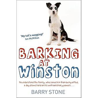 Barking at Winston by Barry Stone - 9781780332420 Book