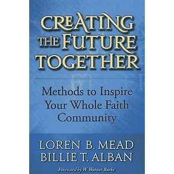 Criando os métodos futuros juntos para inspirar toda a sua comunidade de fé