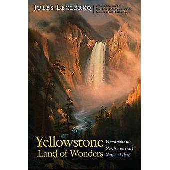 Yellowstone Land of Wonders af Jules Leclercq