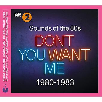 Sounds Of The 80s - Don't You Want Me (1980-1983) CD
