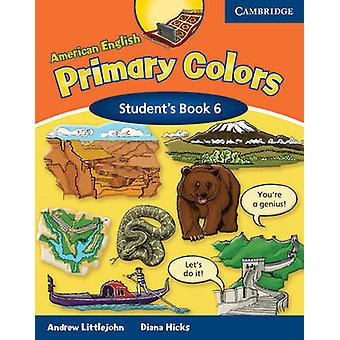 American English Primary Colors 6 Students Book Level 6 by Andrew Littlejohn Diana Hicks