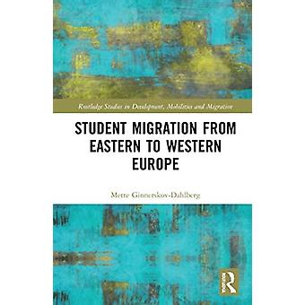 Migración de estudiantes de Europa oriental a europa occidental por Mette Ginnerskov Dahlberg
