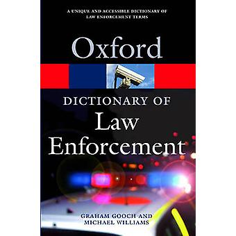 A Dictionary of Law Enforcement by Graham Gooch - Michael Williams -