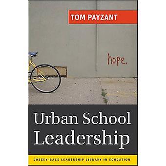 Kaupunkien koulun johdon Tom Payzant - Janice E. Jackson - 97807879
