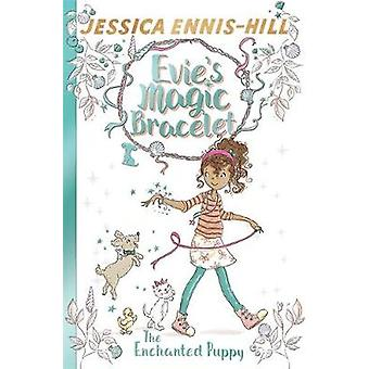 The Enchanted Puppy - Book 2 by Jessica Ennis-Hill - Elen Caldecott -
