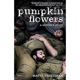 Pumpkinflowers - A Soldier's Story by Matti Friedman - 9781785900433 B