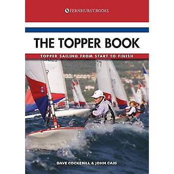 The Topper Book - Topper Sailing from Start to Finish (2nd Revised ed