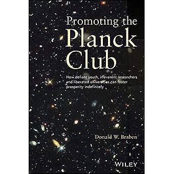 Bevordering van de Planck-Club: hoe uitdagend jeugd, oneerbiedig onderzoekers en bevrijde universiteiten de welvaart bevorderen kunnen...