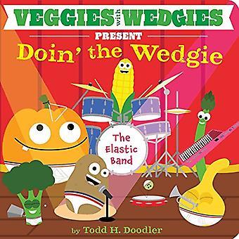 Légumes avec Wedgies présentent des Doin' le Wedgie