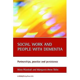 Travail social et personnes atteintes de démence: partenariats, pratique et persistance