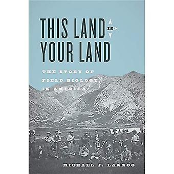 This Land Is Your Land: The Story of Field Biology� in America