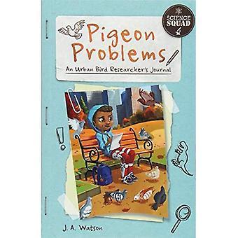 Pigeon Problems: An Urban Bird Researcher's Journal (Science Squad)