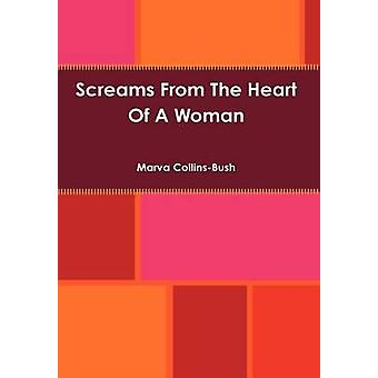 Screams From The Heart Of A Woman by CollinsBush & Marva