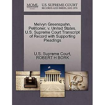 Melvyn Greenspahn Petitioner v. United States. U.S. Supreme Court Transcript of Record with Supporting Pleadings by U.S. Supreme Court