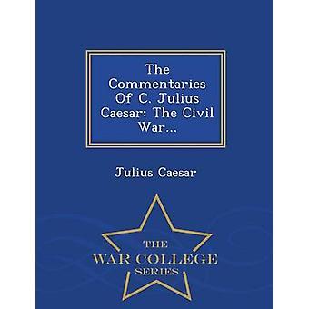 Kommentarer till C. Julius Caesar inbördeskriget...  Krigshögskolan serie av Caesar & Julius