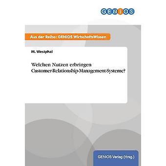 Welchen Nutzen Erbringen CustomerRelationshipManagementSysteme von Westphal & M.