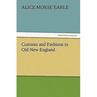الجمارك والموضات في إنجلترا الجديدة القديمة التي مورس إيرل & أليس