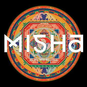 Misha - All We Will Become [CD] USA import