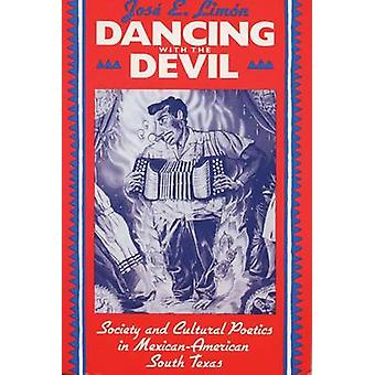 Dancing with the Devil - Society and Cultural Poetics in Mexican-Ameri
