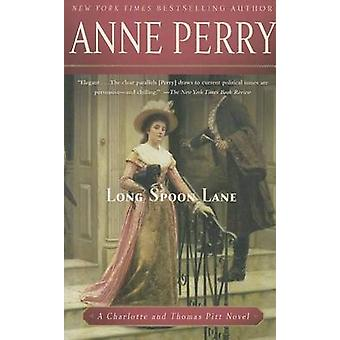 Long Spoon Lane by Anne Perry - 9780345523723 Book