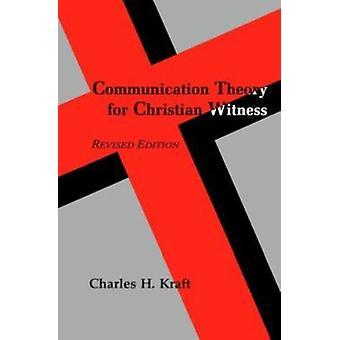 Communication Theory for Christian Witness by Charles H. Kraft - 9780