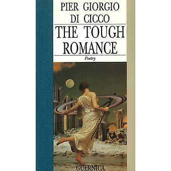 The Tough Romance (New edition) by Pier Giorgio Di Cicco - 9780920717