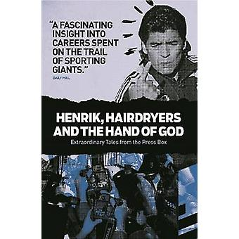 Henrik - Hairdryers and the Hand of God - Extraordinary Tales from the