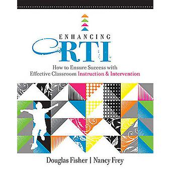 Enhancing RTI - How to Ensure Success with Effective Classroom Instruc