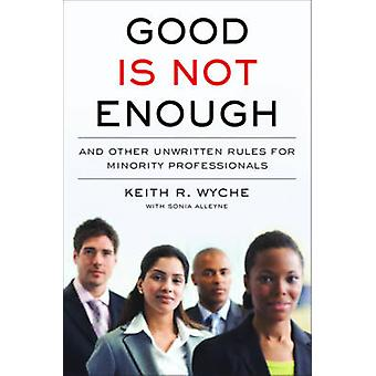 Good is Not Enough - And Other Unwritten Rules for Minority Profession