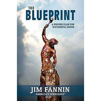 Blueprint - A Proven Plan for Successful Living by Jim Fannin - 978168