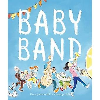 Baby Band by Diane Jackson Hill - 9781912076840 Book