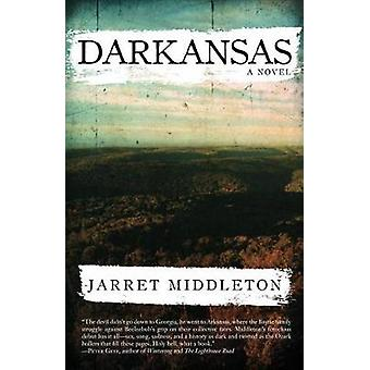 Darkansas by Jarret Middleton - 9781945814297 Book